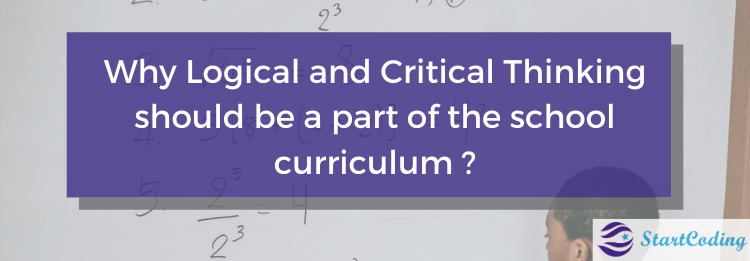 Why Logical and Critical Thinking should be a part of the school curriculum ?