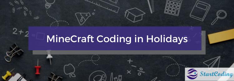 MineCraft Coding in Holidays